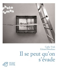 Cathy Ytak et Gérard Rondeau - Il se peut qu'on s'évade.