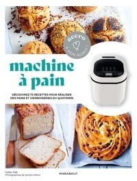 Cathy Ytak - Machine à pain - Découvrez 75 rectettes pour réaliser des pains et viennoiseries du quotidien.