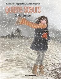 Cati Baur - Quatre soeurs Tome 2 : Hortense.