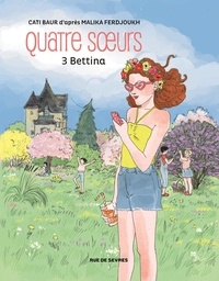 Cati Baur - Quatre soeurs Tome 3 : Bettina.