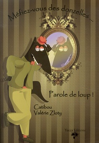 Catibou et Valérie Zloty - Méfiez-vous des donzelles... - Parole de loup !.