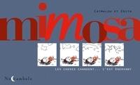 Catmalou - Mimosa - Les choses changent... c'est énervant.