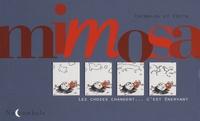Catmalou et  Edith - Mimosa - Les choses changent... C'est énervant.