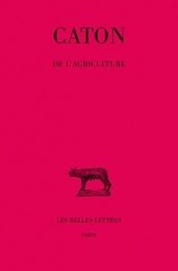 Caton et R. Goujard - De l'agriculture.