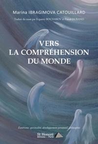 Catouillard marina Ibragimova - Vers la compréhension du Monde.