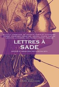 Catriona Seth - Lettres à Sade.