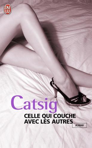 Catsig - Celle qui couche avec les autres.