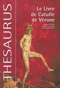 Catulle - Le livre de Catulle de Vérone - Catulli Veronensis Liber.