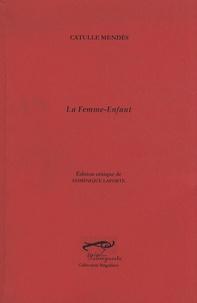 Catulle Mendès - La Femme-Enfant.
