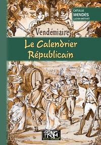 Catulle Mendès - Le calendrier républicain.