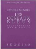 Catulle Mendès - Les oiseaux bleus.