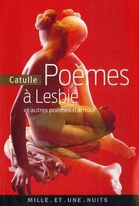 Catulle - Poèmes à Lesbie - Et autres poèmes d'amour.