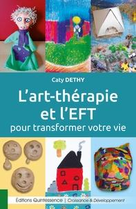 Caty Dethy - L'art-thérapie et l'EFT pour transformer votre vie - A la découverte de votre puissance créatrice.