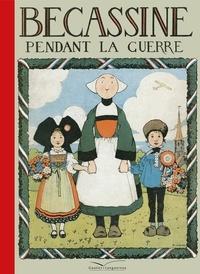 Caumery et Joseph Porphyre Pinchon - Bécassine Tome 3 : Bécassine pendant la guerre.