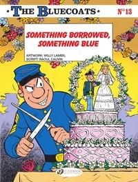Cauvin et  Lambil - The Bluecoats - Volume 13 - Something borrowed, something blue.