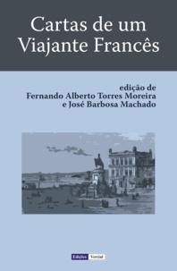 Cavaleiro De M. et José Barbosa Machado - Cartas de um Viajante Francês.