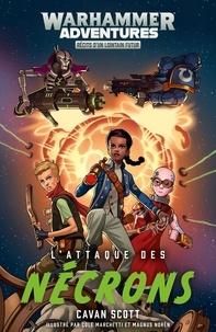 Cavan Scott - Les galaxies distordues Tome 1 : L'attaque des Nécrons.