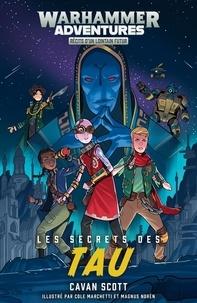 Cavan Scott - Les galaxies distordues Tome 3 : Les secrets des Tau.
