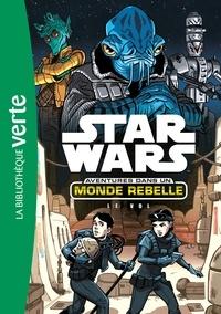 Cavan Scott - Star Wars - Aventures dans un monde rebelle Tome 4 : Le vol.