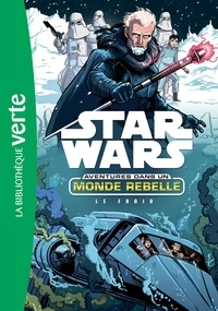 Cavan Scott - Star Wars - Aventures dans un monde rebelle Tome 6 : Le froid.