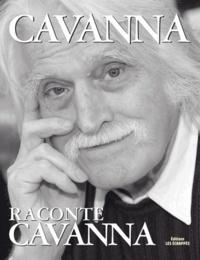 Cavanna - Cavanna raconte Cavanna.