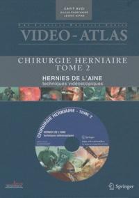 Cavit Avci et Gilles Fourtanier - Chirurgie herniaire - Tome 2, Hernies de l'aine, techniques vidéoscopiques. 1 DVD