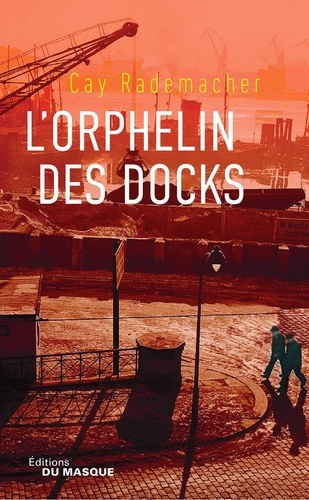 L'Orphelin des docks - Cay Rademacher - Format ePub - 9782702445341 - 14,99 €