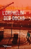 Cay Rademacher - L'orphelin des docks.