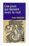 Caya Makhélé - Ces jours qui dansent avec la nuit.