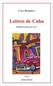 Caya Makhélé - Lettres de Cuba.
