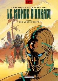 Caza - Le monde d'Arkadi Tome 1 : Les yeux d'Or-Fé.