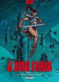Caza - Le monde d'Arkadi Tome 7 : Le château d'Antarc.