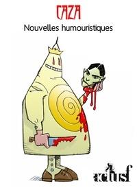 Caza - Nouvelles humoristiques.