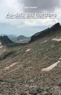 Cazaban - Au-dela des horizons : atlantique-mediterranee, haute route pyreneenne - Audeladeshorizonsatlantiq.