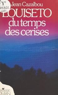 """Cazalbou - Louiséto du """" Temps des cerises """"."""