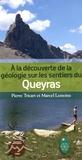 Pierre Tricart et Marcel Lemoine - A la découverte de la géologie sur les sentiers du Queyras.