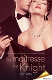 CC Gibbs - La trilogie Tout ou rien  : La maîtresse de Knight.