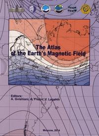 A Gvishiani et A Frolov - Atlas du champ magnétique terrestre. 1 Cédérom