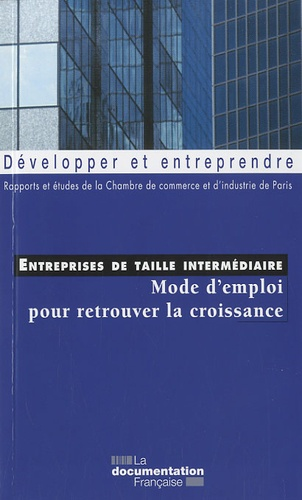 CCI de Paris - Entreprises de taille intermédiaire - Mode d'emploi pour retrouver la croissance.