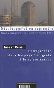 CCI de Paris - Inde et Chine : entreprendre dans les pays émergents à forte croissance - Juin 2007.