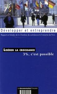 CCI de Paris - Libérer la croissance - 3%, c'est possible.