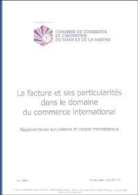 CCI du Mans et de la Sarthe - La facture et ses particularités dans le domaine du commerce international - Réglementation européenne et usages internationaux.