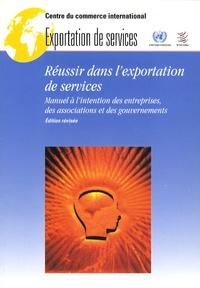 CCI - Réussir dans l'exportation de services - Manuel à l'intention des entreprises, des associations et des gouvernements.