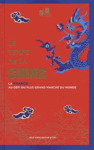 CCIFC - Le temps de la Chine - La France au défi du plus grand marché du monde.