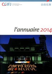 CCIFJ - L'annuaire 2014 de la Chambre de Commerce et d'Industrie française du Japon - Edition bilingue français-japonais.