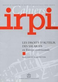 Agnès Lucas-Schloetter - Cahiers IRPI N° 5, Année 2004 : Les droits d'auteur des salariés - en Europe continentale.