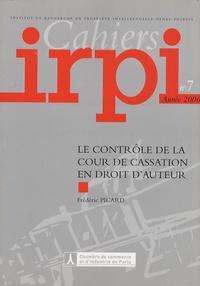 Frédéric Picard - Cahiers IRPI N° 7/2006 : Le contrôle de la cour de cassation en droit d'auteur.
