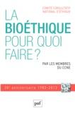 CCNE - La bioéthique, pour quoi faire ? - Trentième anniversaire du Comité consultatif national d'éthique.