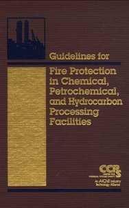 CCPS - Fire Protection in Chemical, Petrochemical, and Hydrocarbon Processing Facilities. 1 Cédérom
