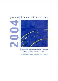 CCSS - Les comptes de la Sécurité sociale - Résultats 2003, prévisions 2004.